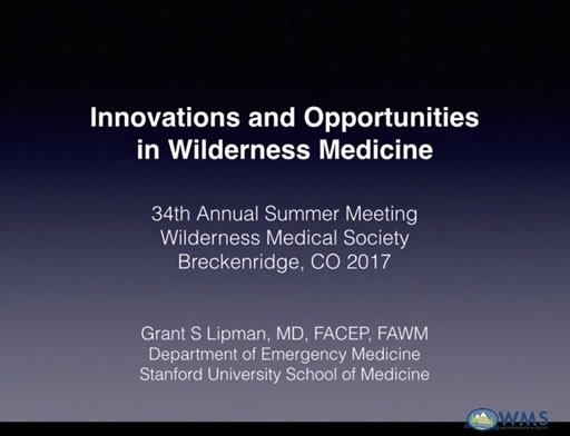 Innovations and Opportunities in Wilderness Medicine - Grant Lipman