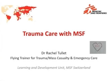Trauma Care with Medecins sans Frontieres (MSF) - Rachel Tullet