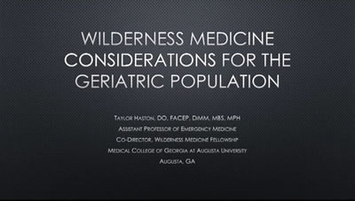 Wilderness Medicine Considerations for Geriatric Populations - Taylor Haston