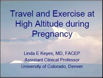 Travel and Exercise at High Altitude During Pregnancy - What is Recommended? - Linda Keyes