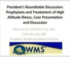 Prophylaxis and Treatement of High Altitude Illness, Case Presentation and Discussion - Grissom, Freer, Johnson, Hackett,Schoene