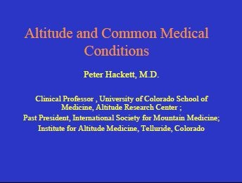 Patients with Pre-Existing Medical Conditions -What to Advise for Altitude Travel? - Peter Hackett