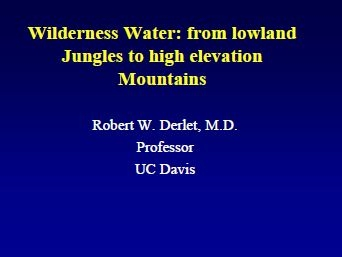 Wilderness Water from Jungle to Mountains - Myths and Evidence - Derlet