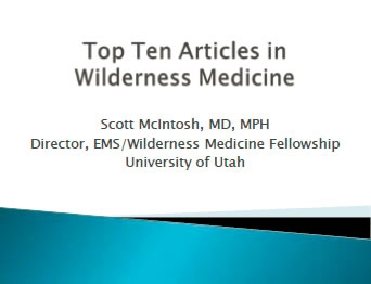 Top 10 Articles in Wilderness Medicine - Scott McIntosh