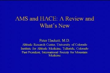 Altitude Mountain Sickness (AMS) and High Altitude Cerebral Edema (HACE) - Hackett