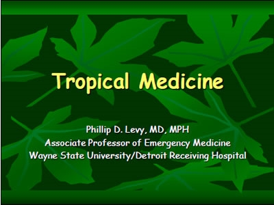 Tropical Medicine, Levy