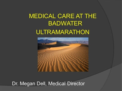 Badwater (Death Valley) Ultramarathon Medical Support, Bliss, Dell