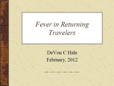 Fever in the Returned Traveler - Devon Hale