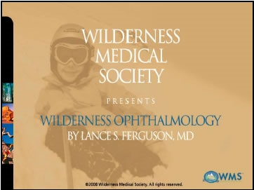 Wilderness Ophthalmology - Lance Ferguson