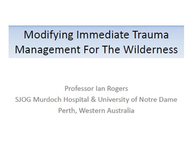 Modified Immediate Trauma Management for the Wilderness - Ian Rogers