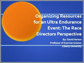 Organizing Resources for an Ultra-Endurance Event: The Race Director's Perspective - David Horton