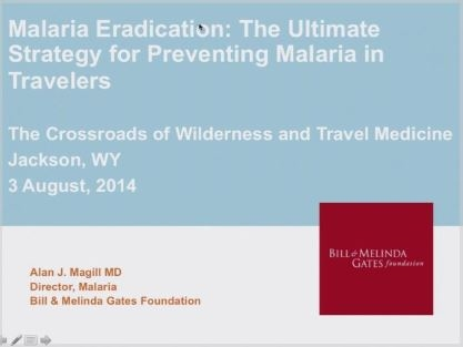 Malaria Eradication: The Ultimate Strategy for Preventing Malaria in Travelers - Alan Magill