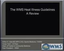 Heat Related Illness: WMS Practice Guidelines - Tony Islas