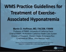 Exercise Associated Hyponatremia: WMS Practice Guidelines  - Marty Hoffman