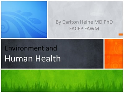 How Human Health is Impacted by Environmental Issues - Carl Heine