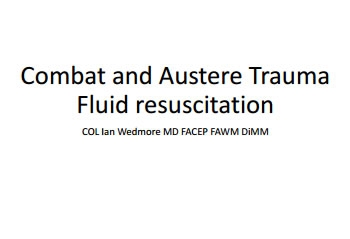 Combat/Wilderness Trauma Resuscitation - Ian Wedmore