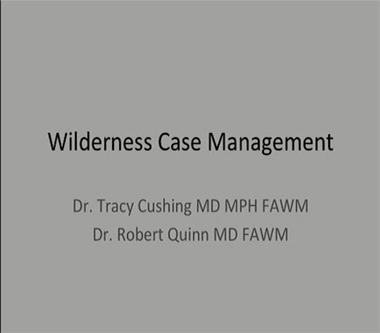Wilderness Case Management - Tracy Cushing, Robert Quinn