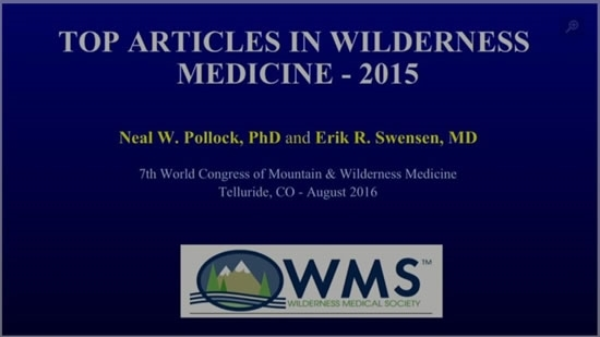 Top Articles in Wilderness Medicine - Neal Pollock, Erik Swenson