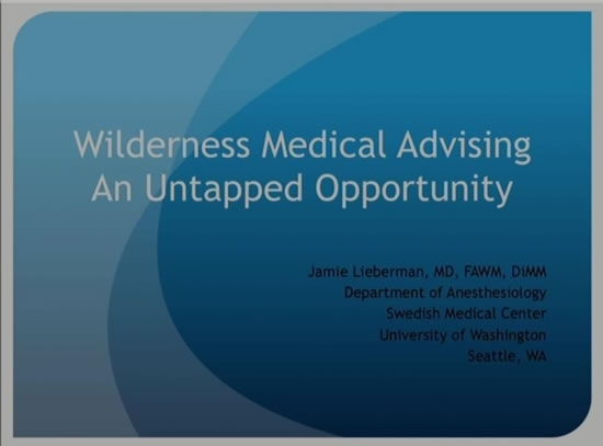 Wilderness Medicine Advising: An Untapped Opportunity - James Lieberman