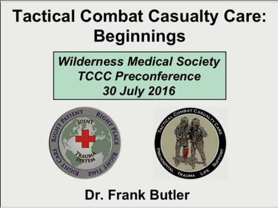Why Tactical Combat Casualty Care:Initial Guidelines - Frank Butler